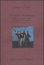 La corda e la mannaia: Delitti e pene nella Sicilia del «buon tempo antico» (XVI-XVIII secolo) (Il divano)