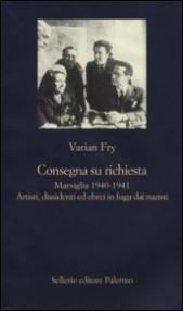 Consegna su richiesta: Marsiglia 1940-1941. Artisti, dissidenti ed ebrei in fuga dai nazisti (La nuova diagonale Vol. 97)