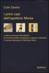I primi casi dell'ispettore Morse: L'ultima corsa per Woodstock-Al momento della scomparsa la ragazza indossava-Il mondo silenzioso di Nicholas Quinn