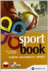 Sportbook. Per le Scuole superiori. Con e-book. Con espansione online