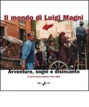 Il mondo di Luigi Magni. Avventure, sogni e disincanto