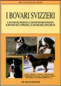 I bovari svizzeri. Il bovaro del bernese, il grande bovaro svizzero, il bovaro dell'Appenzell, il bovaro dell'Entlebuch