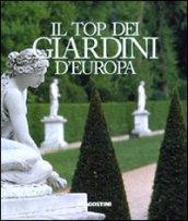 Il top dei giardini d'Europa. Ediz. illustrata