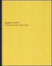 Spaghetti grafica. Contemporary Italian Graphic Design. Catalogo della mostra (Trevi, 2007). Ediz. italiana e inglese
