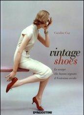 Vintage shoes. Le scarpe che hanno segnato il ventesimo secolo. Ediz. illustrata