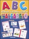 ABC scrivo, coloro e gioco con l'alfabeto. Ediz. illustrata