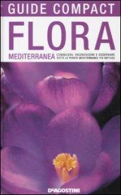 La flora mediterranea. Conoscere, riconoscere e osservare tutte le piante mediterranee più diffuse