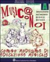 Musica con noi. Modulo A-B. Con quaderno. Per la Scuola media. Con CD Audio