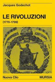 Le rivoluzioni 1770-1799 (Nuova Clio)