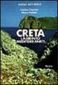 L'isola di Creta. Labirinto mediterraneo