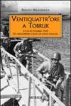 Ventiquattr'ore a Tobruk. 13-14 settembre 1942. Un disastroso colpo di mano inglese