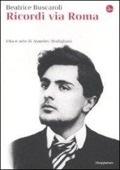 Ricordi via Roma. Vita e arte di Amedeo Modigliani