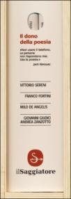 Il dono della poesia: Gli ultimi poeti. Giovanni Giudici e Andrea Zanzotto-Millimetri-Composita solvantur-Gli immediati dintorni. primi e secondi