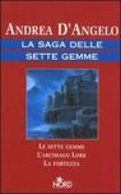 La saga delle sette gemme: Le sette gemme-L'arcimago Lork-La fortezza (3 vol.)