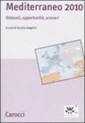 Mediterraneo 2010. Ostacoli, opportunità, scenari