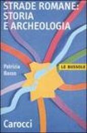Strade romane. Storia e archeologia