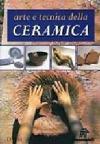 Arte e tecnica della ceramica. Ediz. illustrata