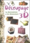 Découpage 3D. La decorazione a tre dimensioni