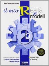 Il mio realtà e modelli. Vol. 2B. Per la Scuola media