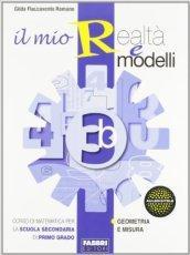 Il mio realtà e modelli. Vol. 3B. Per la Scuola media