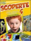 Scoperte. Vol. unico. Per la 4ª classe elementare. Con espansione online