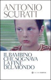 Il bambino che sognava la fine del mondo (Tascabili. Best Seller)