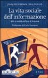 La vita sociale dell'informazione. Miti e realtà nell'era di Internet