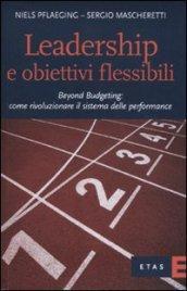Leadership e obiettivi flessibili. Beyond budgeting: come rivoluzionare il sistema delle performance