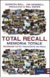 Total Recall. Memoria totale. Ricordare tutto? Inquietante, ma reale