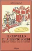 Il cervello di Alberto Sordi: Rodolfo Sonego e il suo cinema (La collana dei casi)