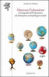 Osservare l'educazione. L'etnografia dell'educazione di derivazione antropologico-sociale