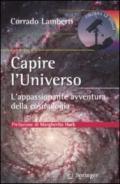 Capire l'universo. L'appasionante avventura intellettuale della cosmologia