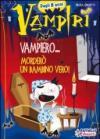 Vampiero... morderò un bambino vero! Ediz. illustrata