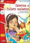 Caterina e i folletti scolastici. Ediz. illustrata