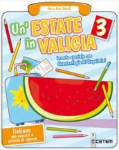 Un'estate in valigia. Italiano. Per la Scuola elementare: 3