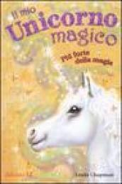 Più forte della magia. Il mio unicorno magico