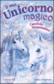 Il mio unicorno magico. 11.Candido incantesimo