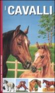 I cavalli. Ediz. illustrata