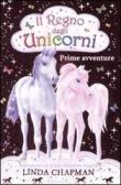 Prime avventure. Il regno degli unicorni vol.1