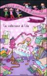 La collezione di Lila. Ediz. illustrata