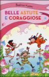 Belle, astute e coraggiose: La bambina drago-Isabelita senzapaura-La bambina che indovinava gli indovinelli