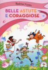 Belle, astute e coraggiose: La bambina drago-Isabelita senzapaura-La bambina che indovinava gli indovinelli. Ediz. a colori