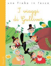 I viaggi di Gulliver da Jonathan Swift. Ediz. a colori