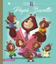 Papà Bacetto. Ediz. a colori