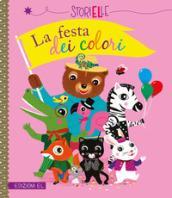 La festa dei colori. Ediz. a colori