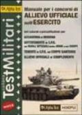 Manuale per i concorsi di allievo ufficiale nell'esercito. Teoria ed esercizi per i concorsi dell'Accademia di Modena, per sottotenente e tenente in SPE...