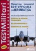 Manuale per i concorsi di sottufficiale in aeronautica. Test culturali e psicoattitudinali per i concorsi di: sergente in servizio permanente.