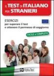 Il test di italiano per stranieri. Esercizi per superare il test e ottenere il permesso di soggiorno