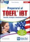 Prepararsi al TOEFL IBT. Tecniche, strategie e simulazioni d'esame. Con CD-ROM