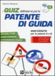 I quiz dell'esame per la patente di guida. Eserciziario per le patenti A e B. Con CD-ROM